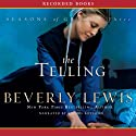 The Telling: Seasons of Grace, Book 3 (       UNABRIDGED) by Beverly Lewis Narrated by Rachel Botchan
