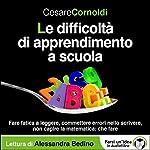 Le difficoltà di apprendimento a scuola | Cesare Cornoldi