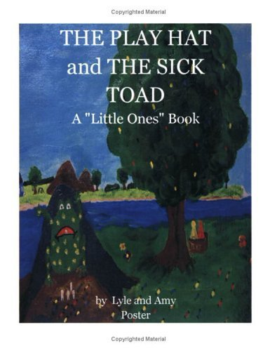 The Play Hat and the Sick Toad by Poster, Amy M. (2004) Paperback