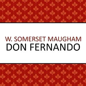 Don Fernando | [W. Somerset Maugham]