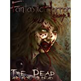 The Dead and the Not So Dead (Fantastic Horror)