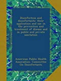 img - for Disinfection and disinfectants: their application and use in the prevention and treatment of disease and in public and private sanitation book / textbook / text book