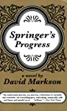 Springer's Progress: A Novel