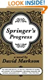 Springer's Progress: A Novel