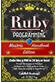 img - for Ruby: Programming, Master's Handbook: A TRUE Beginner's Guide! Problem Solving, Code, Data Science, Data Structures & Algorithms (Code like a PRO in ... web design, tech, perl, ajax, swift, python,) book / textbook / text book