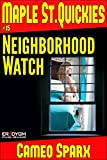 Book Cover for Neighborhood Watch: Maple Street Quickie (Maple Street Quickies Book 15)