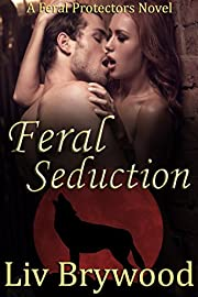 Feral Seduction: BBW Werewolf Romance (Feral Protectors Book 2)