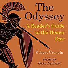 The Odyssey: A Reader's Guide to the Homer Epic (       UNABRIDGED) by Robert Crayola Narrated by Sean Lenhart