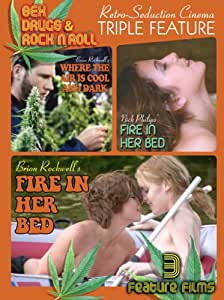 Sex Drugs & Rock N Roll Triple Feature: Fire in Her Bed / Where the Air is Cool and Dark