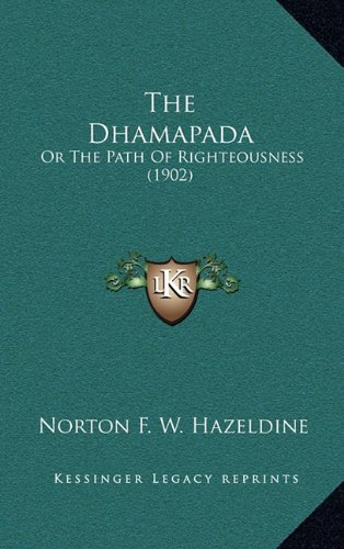 The Dhamapada: Or The Path Of Righteousness (1902)