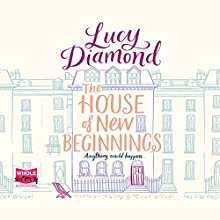 The House of New Beginnings Audiobook by Lucy Diamond Narrated by Avita Jay