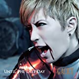 UNTIL THE LAST DAYGACKT�ɂ��