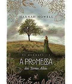 A promessa das Terras Altas (Os Murrays Livro 3)