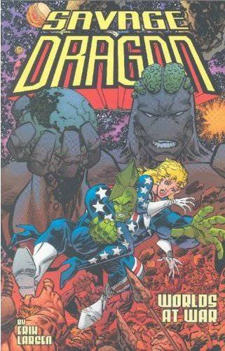 Savage Dragon Volume 9 Worlds At War (Savage Dragon (Numbered)) [Larsen, Erik] (Tapa Blanda)