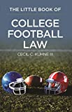 Cecil C., III Kuhne The Little Book of College Football Law