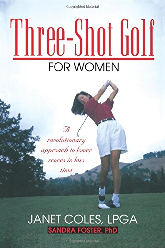 Three-Shot Golf for Women: A Revolutionary Approach to Lower Scores in Less Time PDF