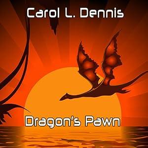 Dragon's Pawn | [Carol L. Dennis]