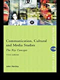 Communication, Cultural and Media Studies: The Key Concepts (Routledge Key Guides) (0415268893) by Hartley, John