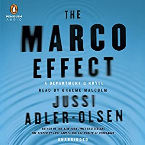 The Marco Effect: Department Q, Book 5 (       UNABRIDGED) by Jussi Adler-Olsen Narrated by Graeme Malcolm