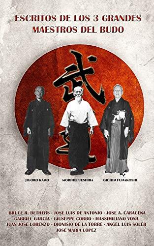 Escritos de los 3 grandes maestros del Budo  [Autores, Jose Caracena y 10] (Tapa Blanda)