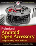 img - for Professional Android Open Accessory Programming with Arduino (Wrox Programmer to Programmer) book / textbook / text book