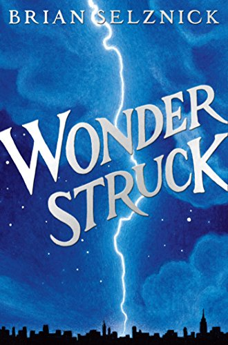 Download Wonderstruck (Schneider Family Book Award - Middle School Winner)