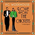 Love Among the Chickens Audiobook by P. G. Wodehouse Narrated by Jonathan Cecil
