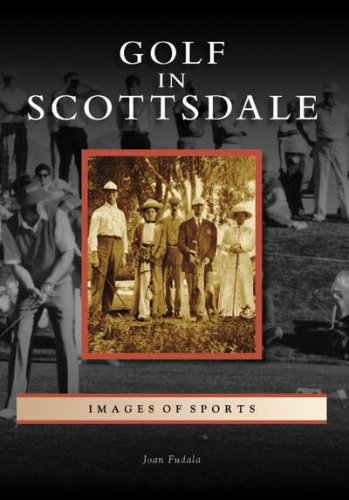 Golf In Scottsdale (Images Of Sports: Arizona)
