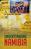 Understanding Namibia: The Trials of Independence