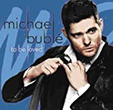To Be Loved (Australian Tour Edition) Michael Buble
