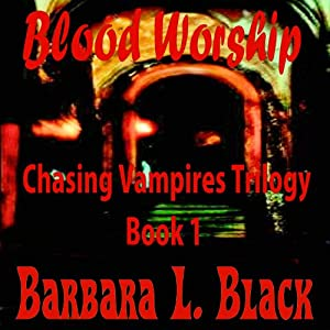 Blood Worship: Chasing Vampires | [Barbara L. Black]