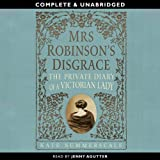 Mrs Robinson's Disgrace (Unabridged)by Kate Summerscale