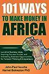 101 Ways to Make Money in Africa: Luc...