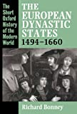 img - for The European Dynastic States, 1494-1660 (Short Oxford History of the Modern World) book / textbook / text book