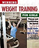 Winning Weight Training for Girls: Fitness and Conditioning for Sports (Mountain Lion Books) (0816051860) by Porter, David