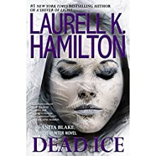 Dead Ice (       UNABRIDGED) by Laurell K. Hamilton Narrated by To Be Announced