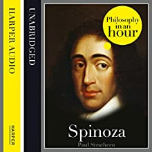Spinoza: Philosophy in an Hour (       UNABRIDGED) by Paul Strathern Narrated by Jonthan Keeble