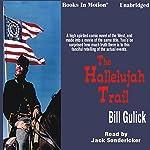The Hallelujah Trail   Bill Gulick
