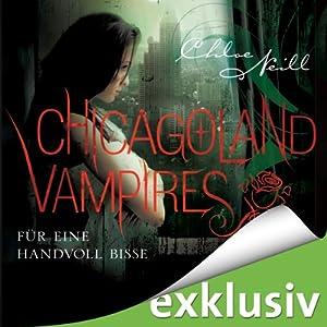 Für eine Handvoll Bisse (Chicagoland Vampires 7) Hörbuch