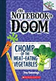 img - for The Notebook of Doom #4: Chomp of the Meat-Eating Vegetables (A Branches Book) book / textbook / text book