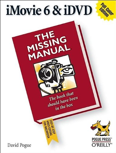 iMovie 6  &amp;  iDVD: The Missing Manual
