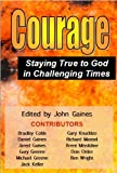 img - for Courage: Staying True to God in Challenging Times book / textbook / text book