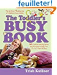 The Toddler's Busy Book: 365 fun crea...