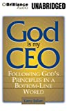 img - for God is My CEO: Following God's Principles in a Bottom-Line World book / textbook / text book