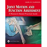 Joint Motion and Function Assessment: A Research-Based Practical Guideby Hazel M. Clarkson M.A....