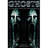 Ghosts: An Investigation into a True Canadian Hauntingby Richard Palmisano