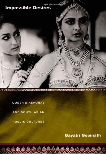 Impossible Desires: Queer Diasporas and South Asian...