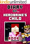 Diary of Herobrine's Child: Book 2 [A...