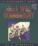 Buck Wild Doonesbury : A Doonesbury Book