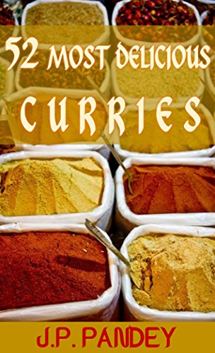 52 Most Delicious Curries by J.P. Pandey